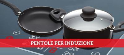 Guide pentole e padelle archivi pagina 2 di 3 pentole e padelle - Pentole per cucine a induzione ...