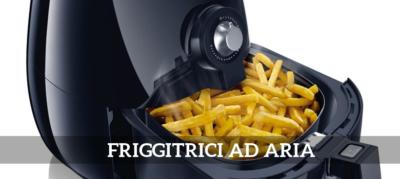 friggitrice ad aria elettrodomestici cucina